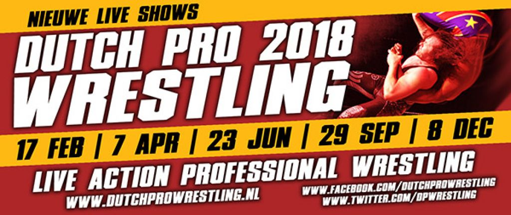Dutch Pro Wrestling 2018 - Nieuwe Live Shows!