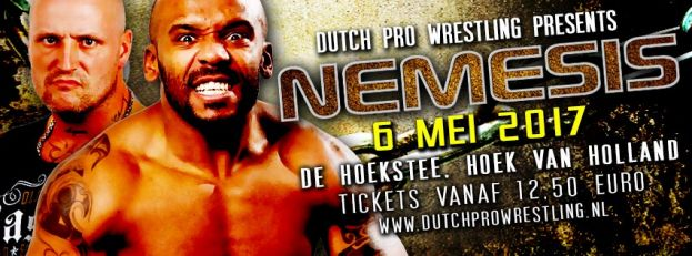 DUTCH PRO WRESTLING PRESENTS… NEMESIS 2017!