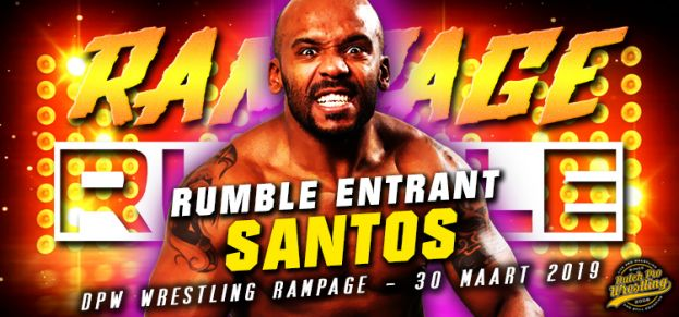RAMPAGE RUMBLE ENTRANT # 5: SANTOS IS READY TO RUMBLE!