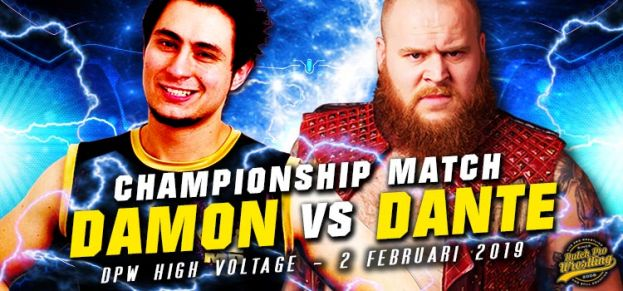 HIGH VOLTAGE MAIN EVENT TITLE MATCH: MAX DAMON VERSUS MICHAEL DANTE!