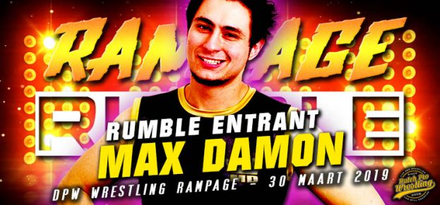 RAMPAGE RUMBLE ENTRANT # 8: MAX DAMON IS READY TO RUMBLE!