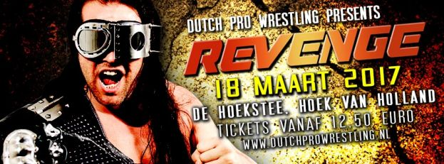 DUTCH PRO WRESTLING PRESENTS… REVENGE 2017!