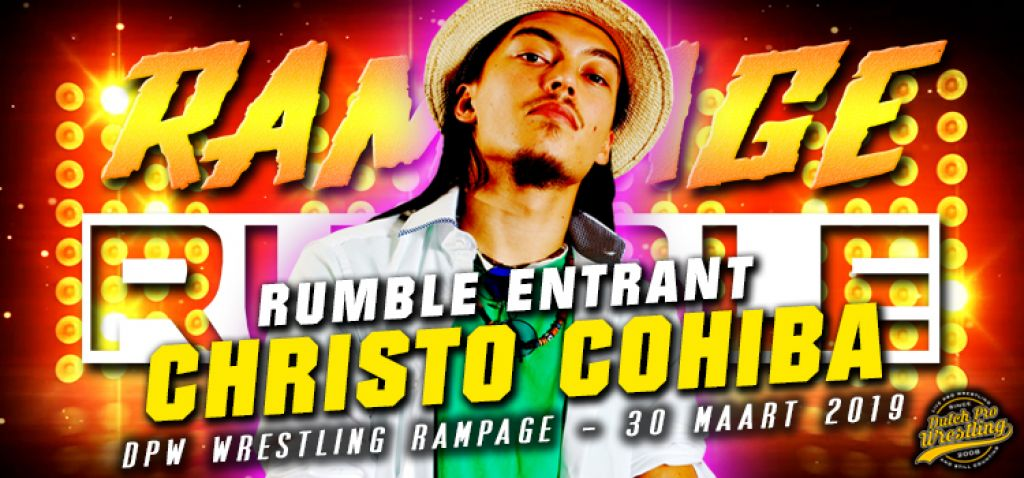 RAMPAGE RUMBLE ENTRANT # 6: CHRISTO COHIBA IS READY TO RUMBLE!