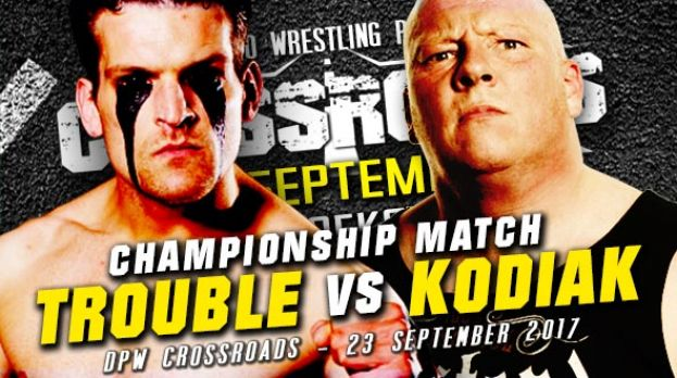 DPW CROSSROADS 2017 - THE TROUBLE MAKER VERSUS MARK KODIAK – TITLE MATCH