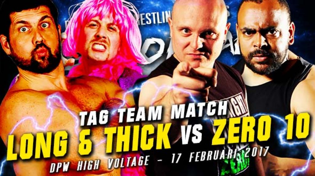 DPW HIGH VOLTAGE 2018 - LONG & THICK VERSUS ZER010 – TAG TEAM ACTION
